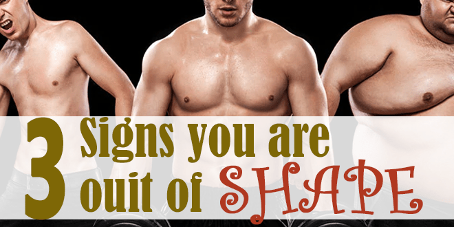 3-Signs-You-Are-Out-of-Shape