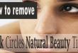 How to remove Dark Circles natural beauty tips?