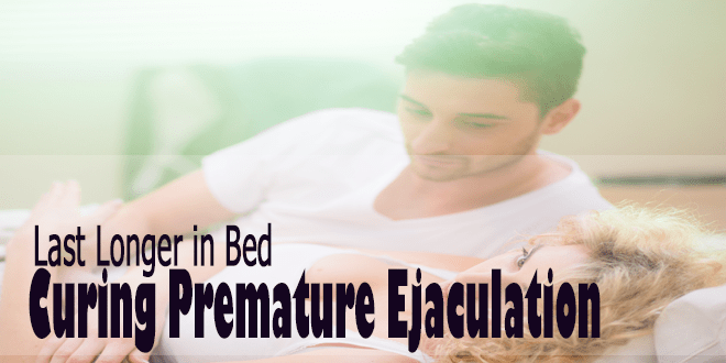 Last-Longer-in-Bed-Curing-Premature-Ejaculation