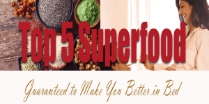 Top-5-Superfoods-Guaranteed-to-Make-You-Better-in-Bed