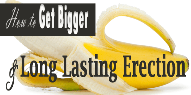 How-to-get-Bigger-and-Long-Lasting-Erections