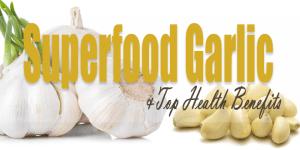 Superfood-Garlic-and-Top-Health-Benefits