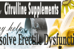 How-Citrulline-Supplements-may-help-resolve-Erectile-Dysfunction