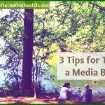 Tips for Taking a Media Break