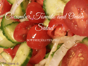 Cucumber, Tomato, and Onion Salad (Soy Free, Gluten Free)