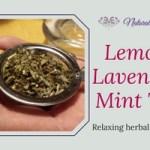 Lemon, lavender, mint tea