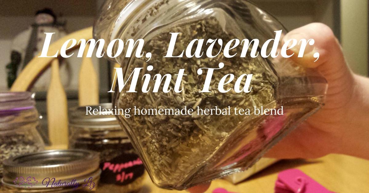 Lemon, Lavender, Mint Tea~naturallyliz.com