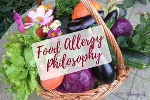 Food Allergy Philosophy~What you CAN eat!