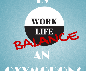 Work Life Balance, Entrepreneur, Women in Business, Business