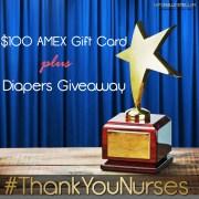 I Want To Say #ThankYouNurses + $100 AMEX & Diaper Giveaway