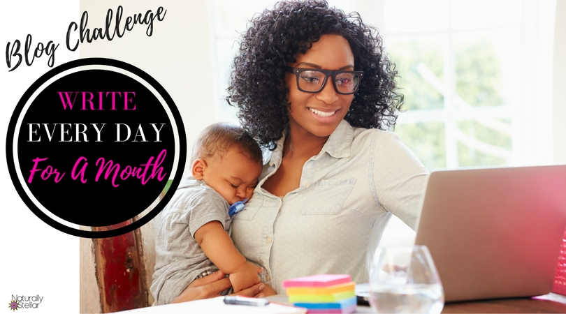 Write Every Day This Month | Naturally Stellar