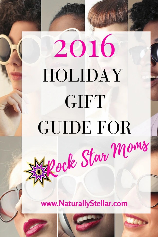 Holiday Guide For Rock Star Moms | Naturally Stellar