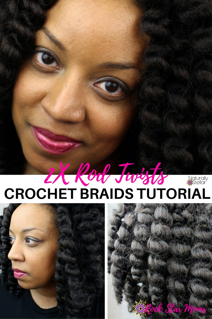 Crochet braids 2X Rod Twists Protective Style Tutorial | Naturally Stellar