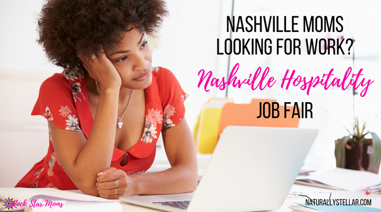 Moms Looking For Work - Nashville Hospitality Job Fair | Naturally Stellar