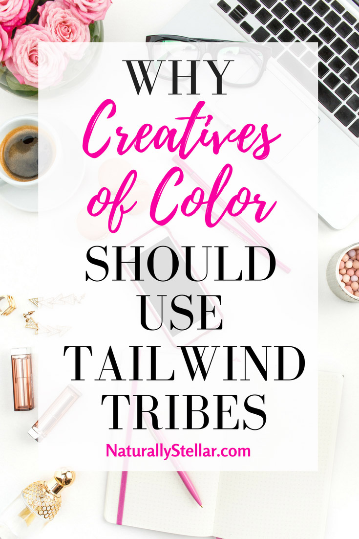 Why Creatives of Color Should Use Tailwind | Naturally Stellar