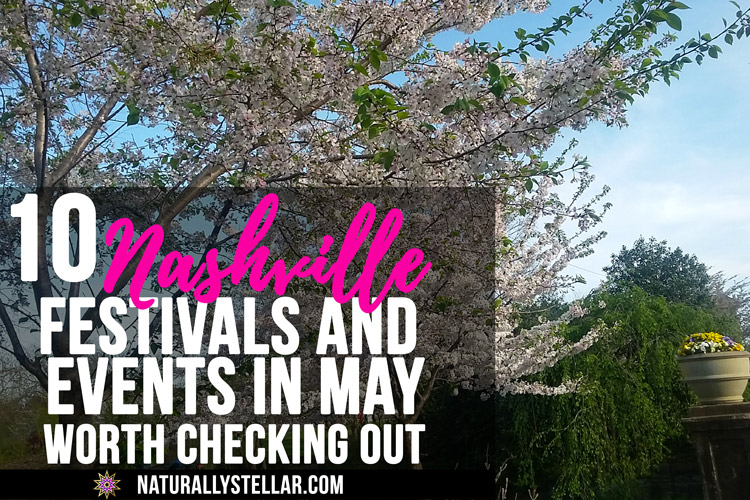 10 Nashville Festivals and Events May | Naturally Stellar