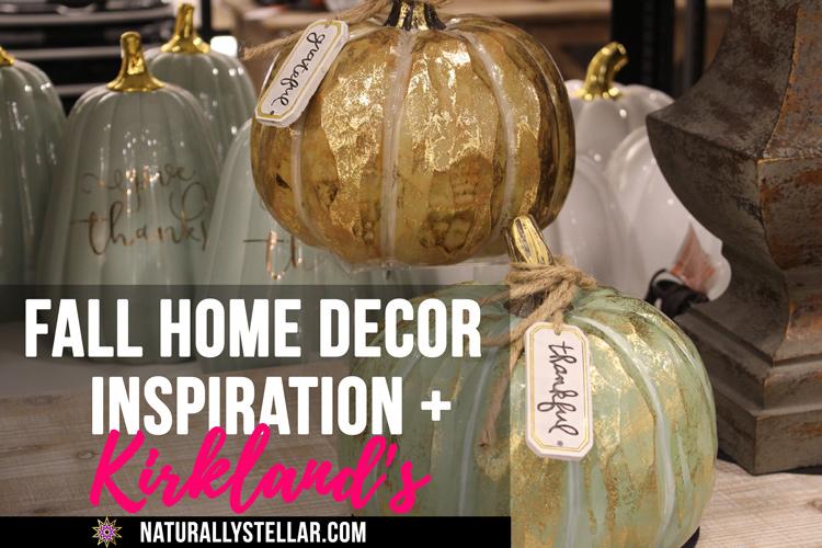 Fall Home Decor Inspiration at Kirklands | Naturally Stellar