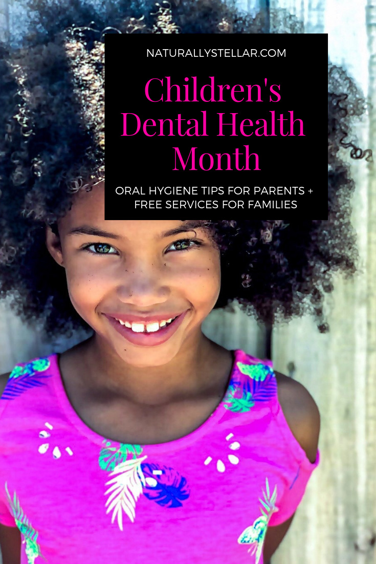 NATIONAL CHILDREN'S DENTAL HEALTH MONTH + FREE SERVICES FOR FAMILIES | Naturally Stellar