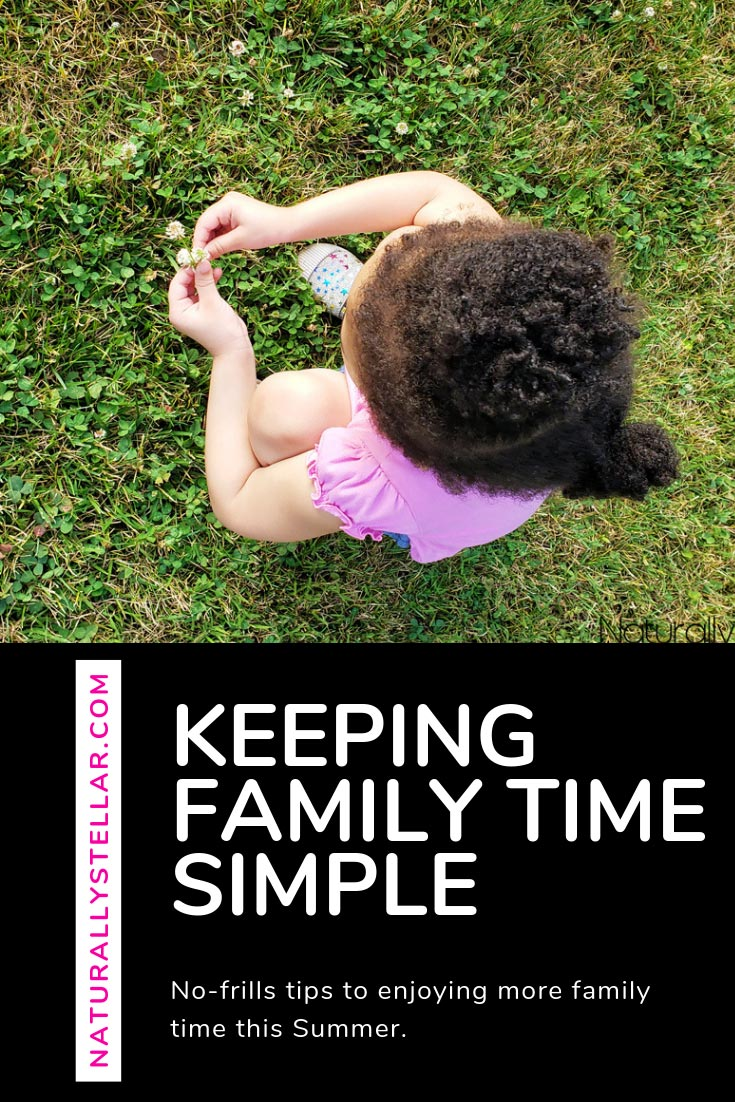 Keeping Family Time Simple This Summer   Naturally Stellar #parenting #RockStarMoms