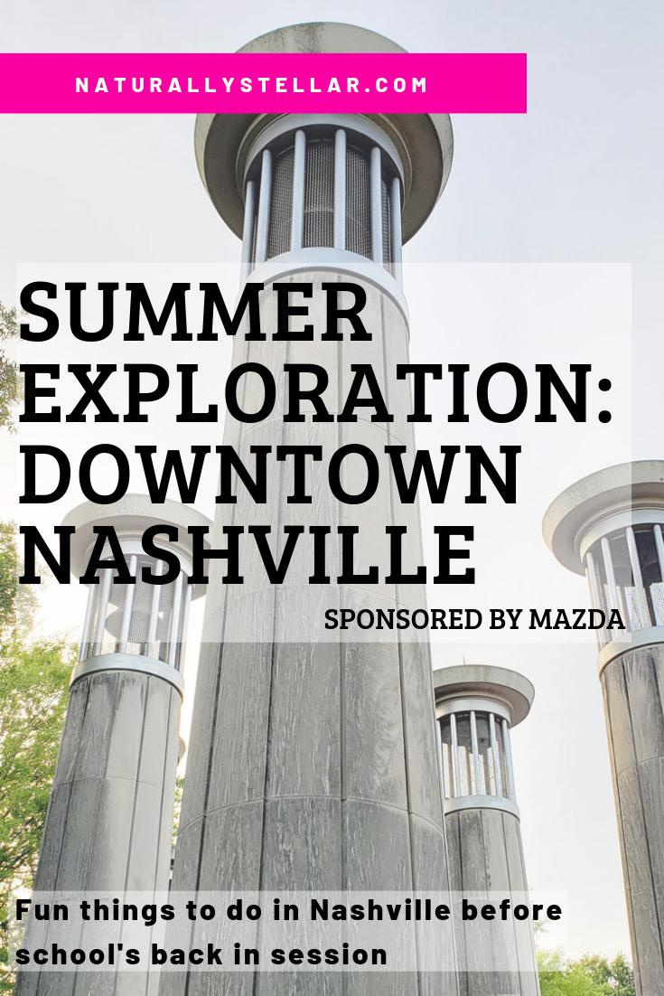 Summer Exploration: Downtown Nashville Sponsored By Mazda | Naturally Stellar