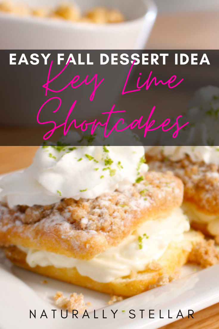 Easy fall dessert idea. Key lime shortcakes | Naturally Stellar