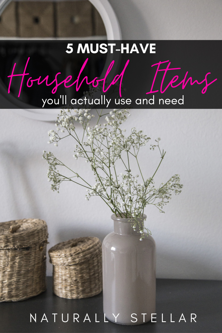 5 Household Items You Need | Naturally Stellar