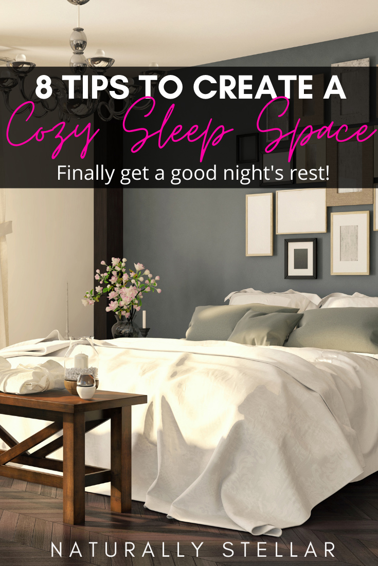 8 Tips To Creating a Cozy Sleep Space