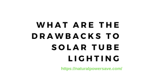 what are the drawbacks to solar tube lighting