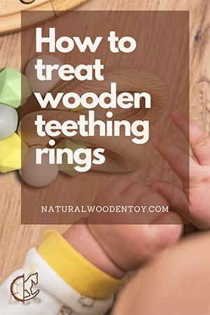 How to treat wooden teething rings