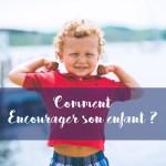 Encourager un enfant : pourquoi les compliments sont contre-productifs ?