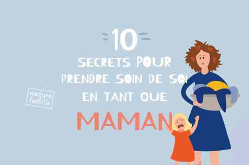10 secrets pour prendre soin de soi en tant que maman