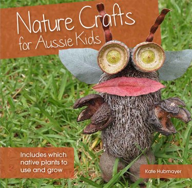 Nature-Crafts-for-Aussie-Kids-book-Kate-Hubmayer