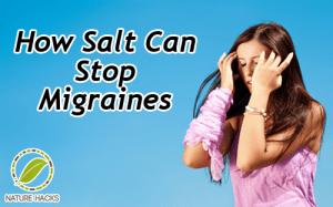 How Salt Can Stop Migraines
