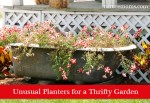 Unusual Planters for a Thrifty Garden
