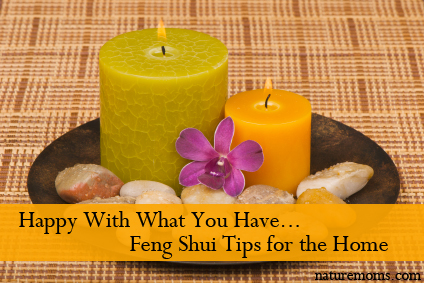 Happy With What You Have - Feng Shui Tips for the Home