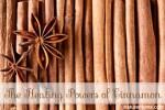 The Healing Powers of Cinnamon