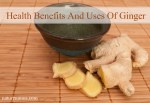 Health Benefits And Uses Of Ginger