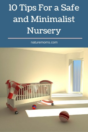 10 Tips For a Safe and Minimalist Nursery