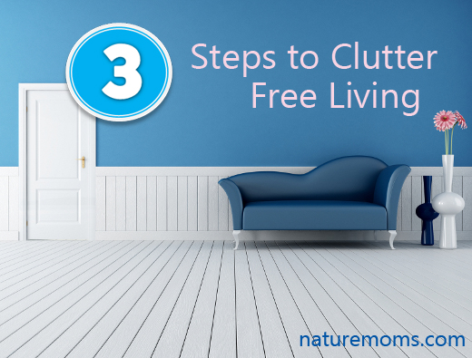 3 steps to clutter free living