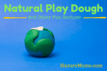 Natural Play Dough and Fun Recipes