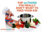 The Top 10 Foods You Really Don't Want to Feed Your Kid
