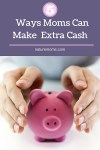 5 Ways Moms Can Make Some Extra Cash