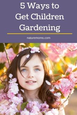 5 Ways to Get Children Gardening