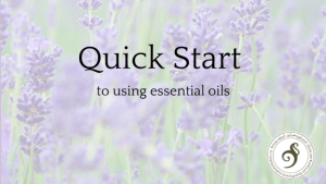 quickstart to using essential oils