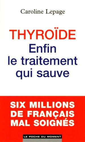 Thyroide enfin le traitement qui sauve