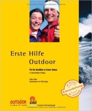 Erste Hilfe Outdoor, Fit für Notfälle in freier Natur – Peter Oster