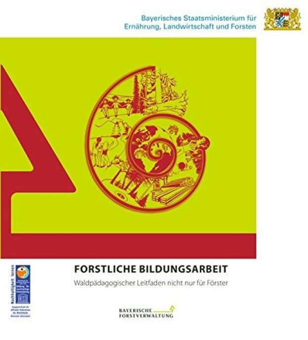 Forstliche Bildungsarbeit - Waldpädagogischer Leitfaden - nicht nur für Förster
