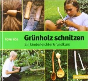 Grünholz schnitzen - Tove Yde