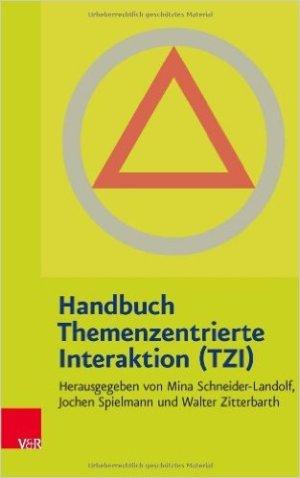 Handbuch Themenzentrierte Interaktion (TZI) - Mina Schneider-Landolf