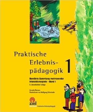 Praktische Erlebnispädagogik 1 - Anette Reiners